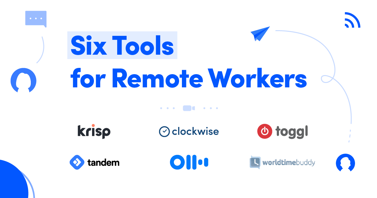 6 Productivity-Enhancing Tools for Remote Workers