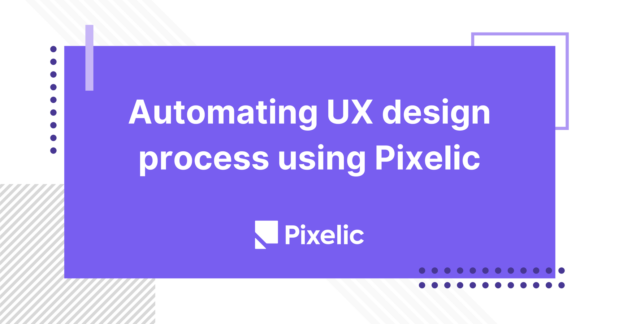 Automating UX design process using Pixelic